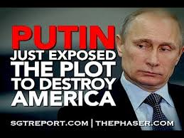 PUTIN JUST EXPOSED THE PLOT TO DESTROY AMERICA