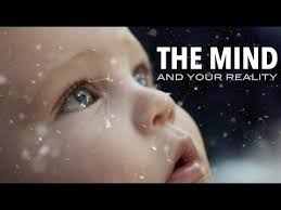 The Mind and your reality - thought provoking video