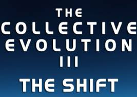 The Collective Evolution III The Shift