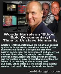 Woody Harrelson 'Ethos Time to Unslave Humanity