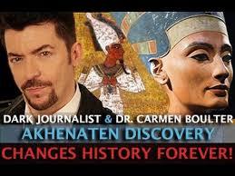AKHENATEN DISCOVERY CHANGES HISTORY FOREVER! DARK JOURNALIST & DR. CARMEN BOULTER
