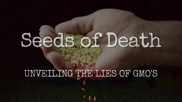 Seeds of Death Unveiling The Lies of GMO's - Full Movie