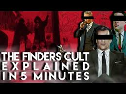 The Finders Cult CIA Connection Explained