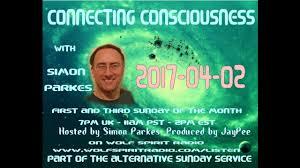 2017-04-02 Connecting Consciousness Simon Parkes