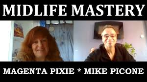 Midlife Mastery with Mike Picone and Magenta Pixie