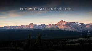 THE WILDMAN INTERLUDE A Short Bigfoot Documentary