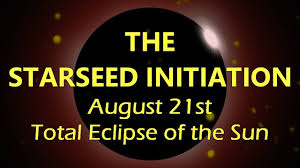 The Starseed Initiation (August 21st Total Eclipse of the Sun)