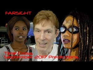 Remote Viewing September 2017 Plus July Summary Farsight Predictions