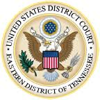 UNITED STATES DISTRICT COURT EASTERN DISTRICT OF TENNESSEE
