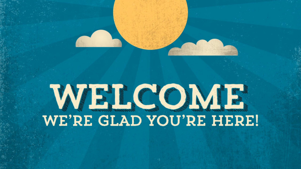 welcome-were-glad-youre-here_orig