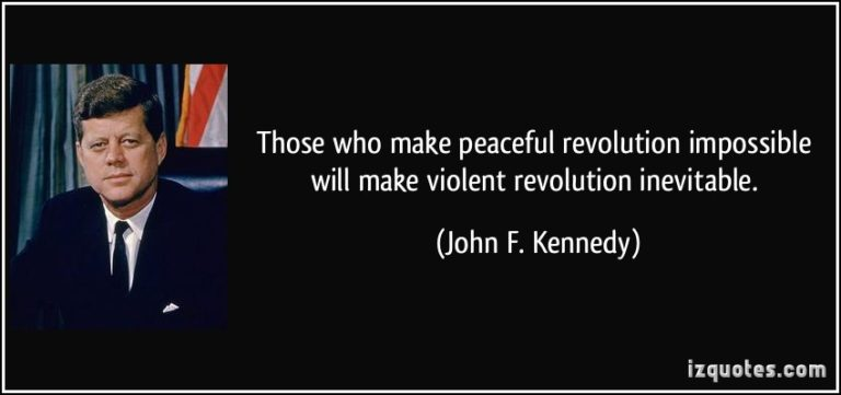 quote-those-who-make-peaceful-revolution-impossible-will-make-violent-revolution-inevitable-john-f-kennedy-100760-768x361
